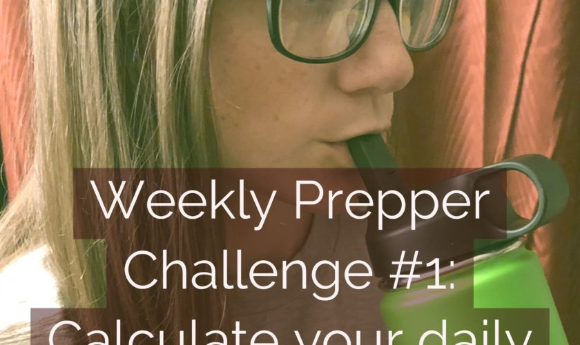 Weekly Prepper Challenge #1 – Track Your Water