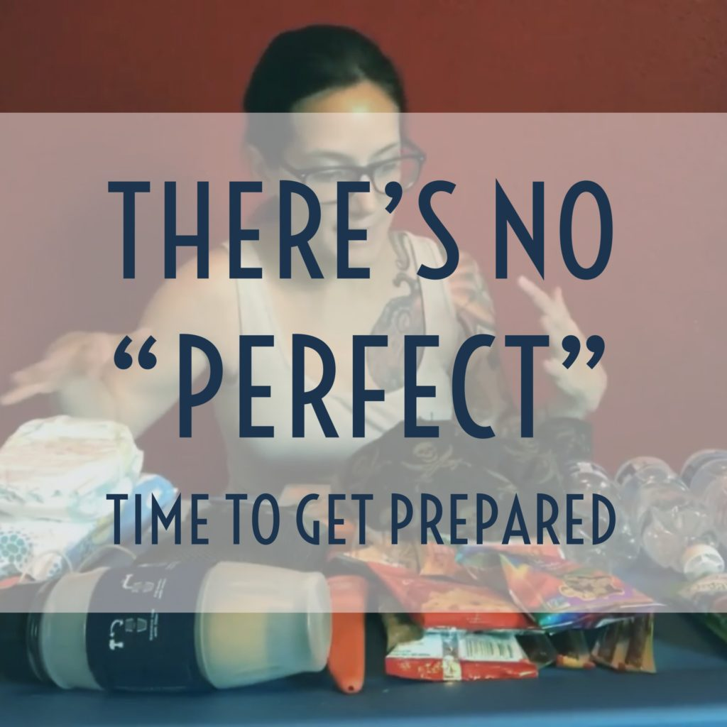 there's no perfect time to get prepared