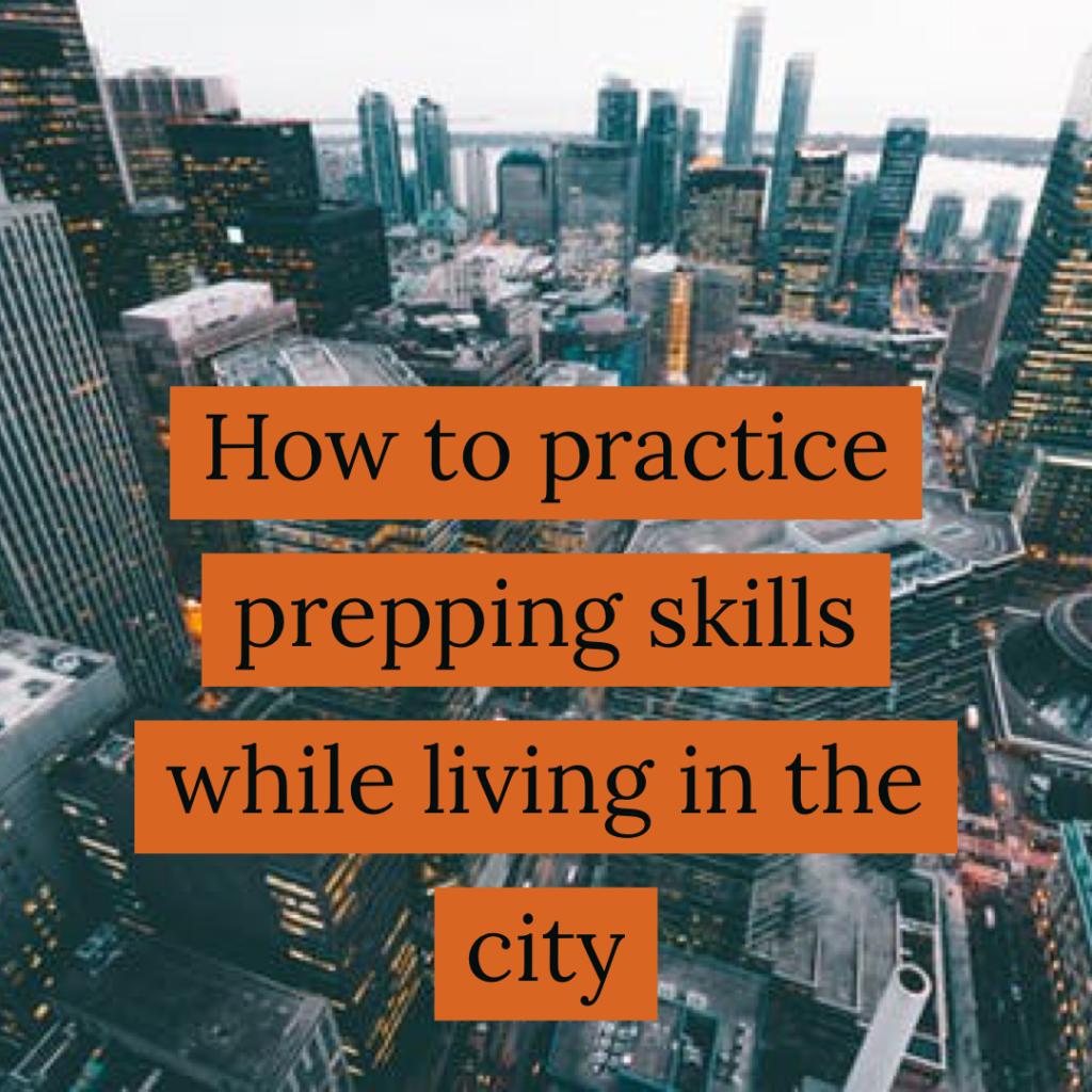 practice prepping skills in city
