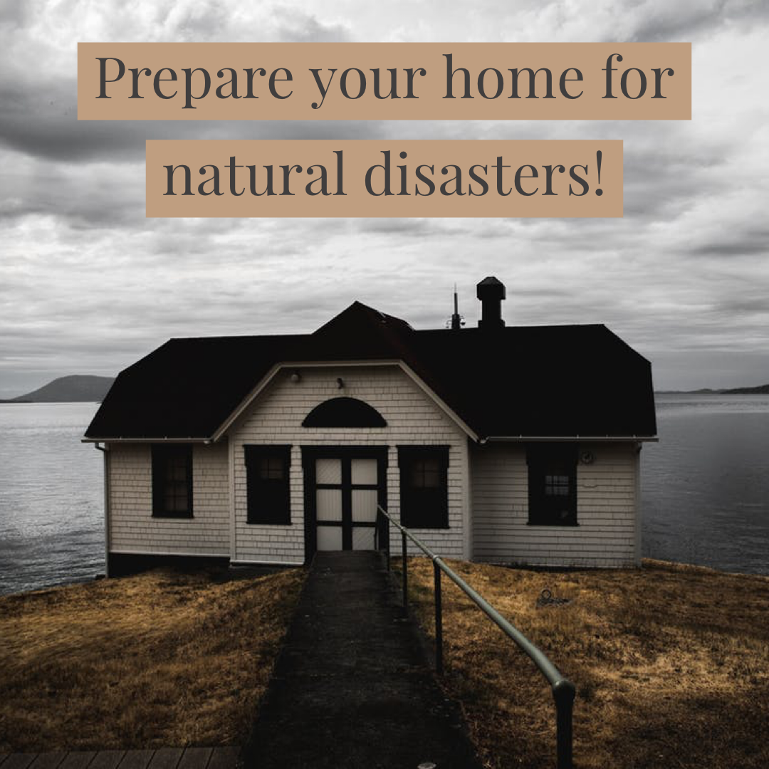prepare home for natural disasters