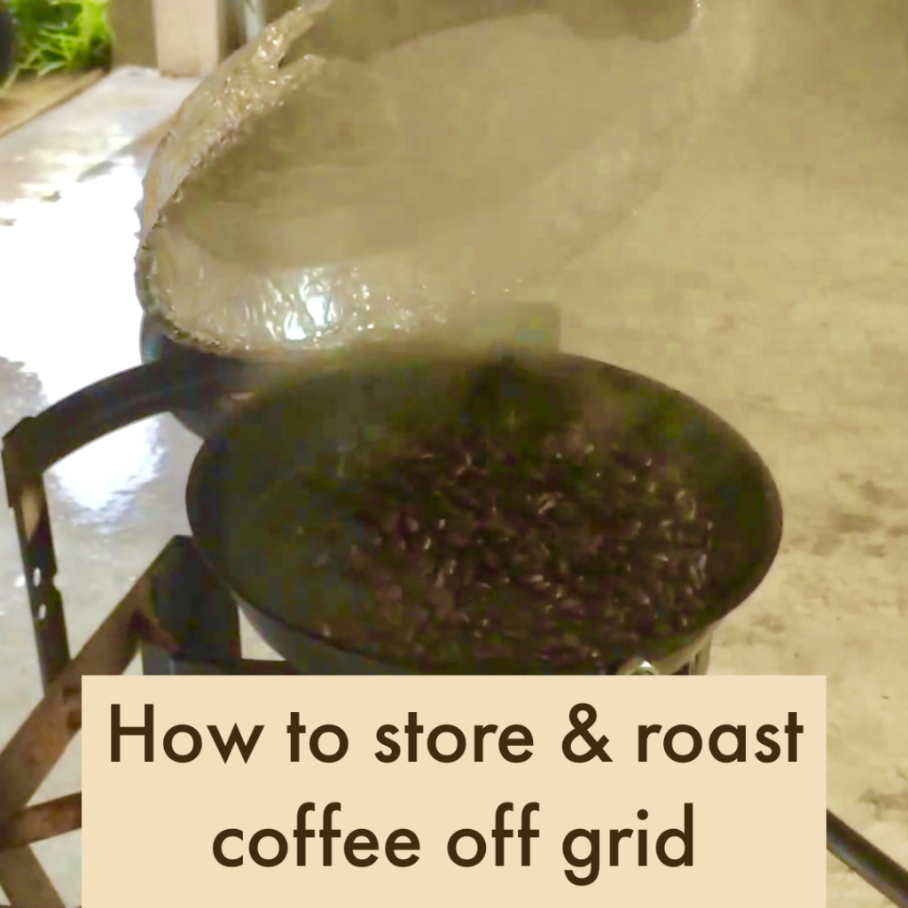 roast and store beans for SHTF