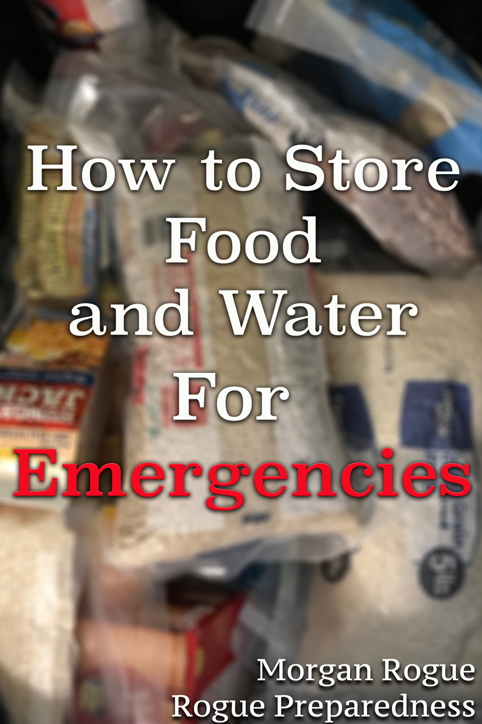 "<span itemprop=""name"">How to Store Food and Water for Emergencies</span>"